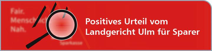 Sparkasse Ulm: Positives Urteil vom Landgericht Ulm für Sparer